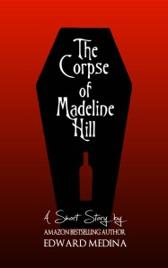 The Corpse of Madeline Hill